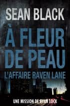 À fleur de peau ebook by Sean Black
