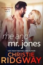Me and Mr. Jones (Heartbreak Hotel Book 2) ebook by
