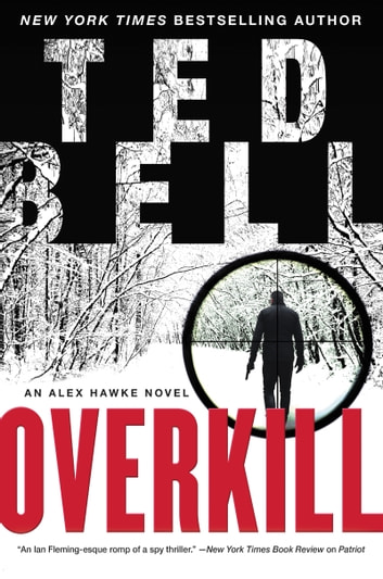 Overkill - An Alex Hawke Novel ebook by Ted Bell