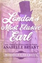London's Most Elusive Earl ebook by Anabelle Bryant