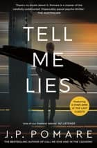 Tell Me Lies ebook by J.P. Pomare