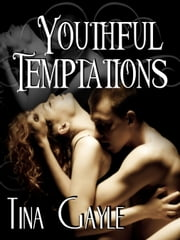 Youthful Temptations eBook by Tina Gayle