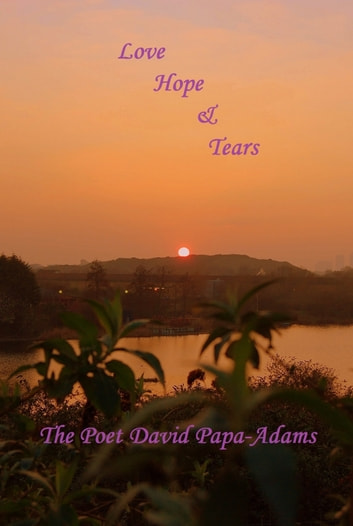 Love Hope and Tears ebook by David Papa-Adams