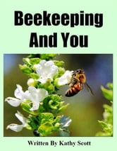 Beekeeping And You ebook by Kathy Scott