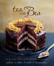 Tea with Bea - Recipes from Bea's of Bloomsbury ebook by Bea Vo