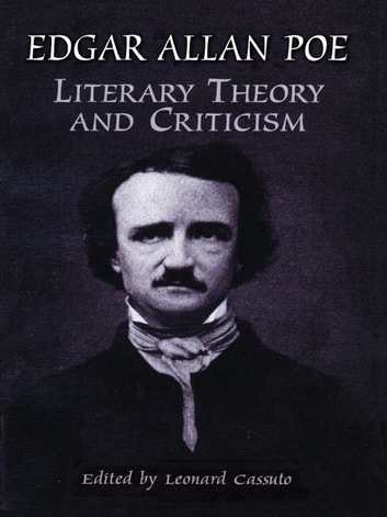Literary Theory and Criticism ebook by Edgar Allan Poe
