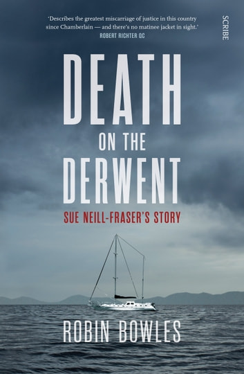 Death on the Derwent - Sue Neill-Fraser's story ebook by Robin Bowles