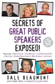 Secrets of Great Public Speakers Exposed! ebook by Dale Beaumont