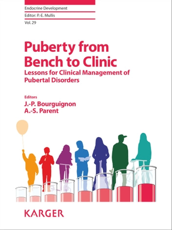 Puberty from Bench to Clinic - Lessons for Clinical Management of Pubertal Disorders ebook by