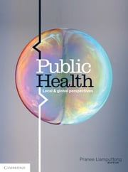 Public Health - Local and Global Perspectives ebook by Pranee Liamputtong