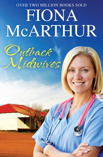 Outback Midwives - 3 Book Box Set ebook by Fiona McArthur