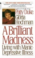 Brilliant Madness ebook by Patty Duke,Gloria Hochman