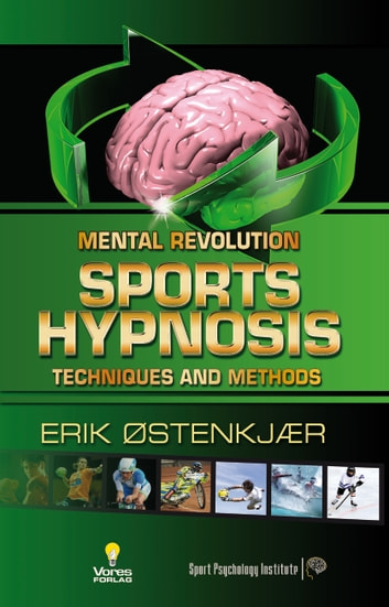 Sports Hypnosis: techniques and methods ebook by Erik Oestenkjaer