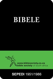 Bibele (1951/1986 Version) - Sepedi Bible ebook by Bible Society of South Africa