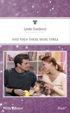And Then There Were Three ebook by Lynda Sandoval