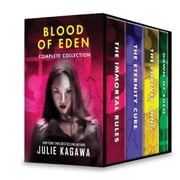 Julie Kagawa Blood of Eden Complete Collection - The Immortal Rules\The Eternity Cure\The Forevern Song\Dawn of Eden ebook by Julie Kagawa