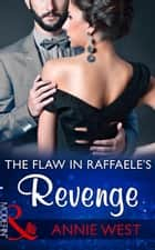 The Flaw In Raffaele's Revenge (Mills & Boon Modern) ekitaplar by Annie West