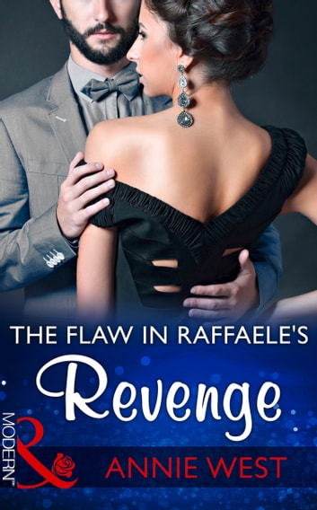 The Flaw In Raffaele's Revenge (Mills & Boon Modern) 電子書籍 by Annie West