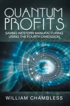 Quantum Profits ebook by William Chambless