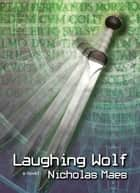 Laughing Wolf ebook by Nicholas Maes