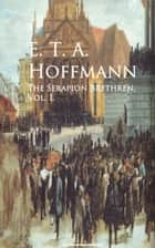 The Serapion Brethren I ebook by E. T. A. Hoffmann
