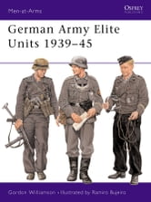 German Army Elite Units 1939–45 ebook by Gordon Williamson
