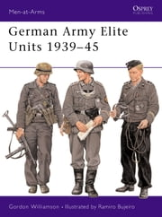 German Army Elite Units 1939–45 ebook by Gordon Williamson, Ramiro Bujeiro