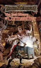 The Lost Library of Cormanthyr - Forgotten Realms ebook by Mel Odom