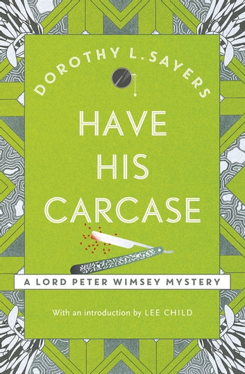 Have His Carcase - Lord Peter Wimsey Book 8 eBook by Dorothy L Sayers