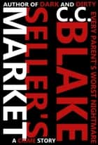 Seller's Market - A Crime Story ebook by C. C. Blake