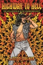 Highway to Hell - The Life and Death of Bon Scott ebook by