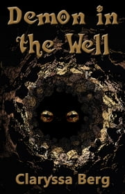 Demon in the Well ebook by Claryssa Berg