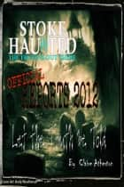 Stoke Haunted Official Reports 2012 ebook by Claire Atherton