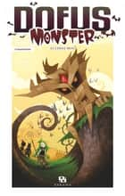 Dofus Monster - Tome 1 - Le Chêne Mou ebook by Crounchann, Crounchann