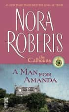 A Man for Amanda ebook by Nora Roberts