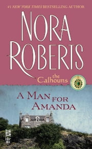 A Man for Amanda - The Calhouns ebook by Nora Roberts