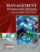 DSST Management Information Systems DANTES Test Study Guide ebook by Pass Your Class Study Guides