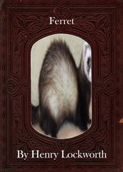 Ferret ebook by Henry Lockworth,Lucy Mcgreggor,John Hawk
