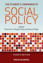 The Student's Companion to Social Policy ebook by Pete Alcock,Margaret May,Sharon Wright