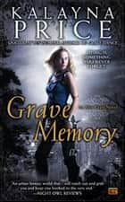 Grave Memory - An Alex Craft Novel ebook by Kalayna Price
