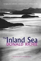 The Inland Sea ebook by Donald Richie, Yoichi Midorikawa
