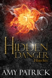 Hidden Danger - The Hidden Saga, #5 ebook by Amy Patrick