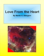 Love From The Heart ebook by Martin Ettington