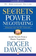 Secrets of Power Negotiating ebook by Roger Dawson