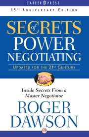 Secrets of Power Negotiating - 15th Anniversary Edition ebook by Kobo.Web.Store.Products.Fields.ContributorFieldViewModel