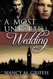 A Most Unusual Wedding ebook by Nancy M. Griffis