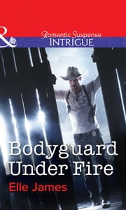 Bodyguard Under Fire (Mills & Boon Intrigue) (Covert Cowboys, Inc., Book 3) 電子書 by Elle James