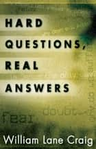 Hard Questions, Real Answers eBook by William Lane Craig