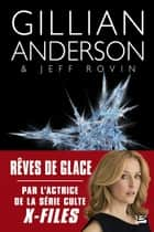 Rêves de glace ebook by Rovin Jeff Anderson Gillian