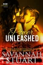 Power Unleashed ebook by Savannah Stuart, Katie Reus
